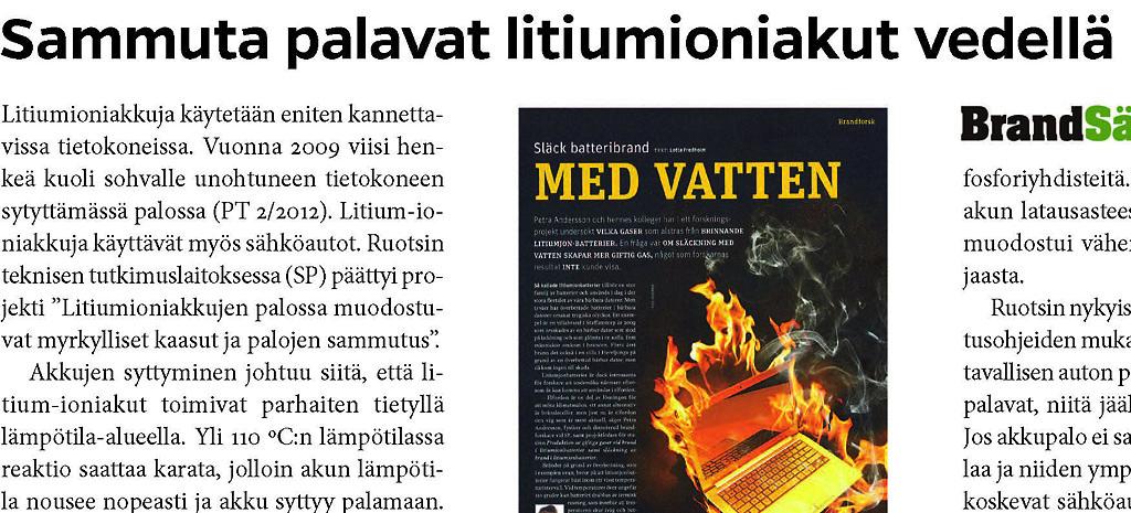 Pelastustiedon 7/2015 ulkomailta-palstalla käsiteltiin palavien litiumioniakkujen sammuttamista.